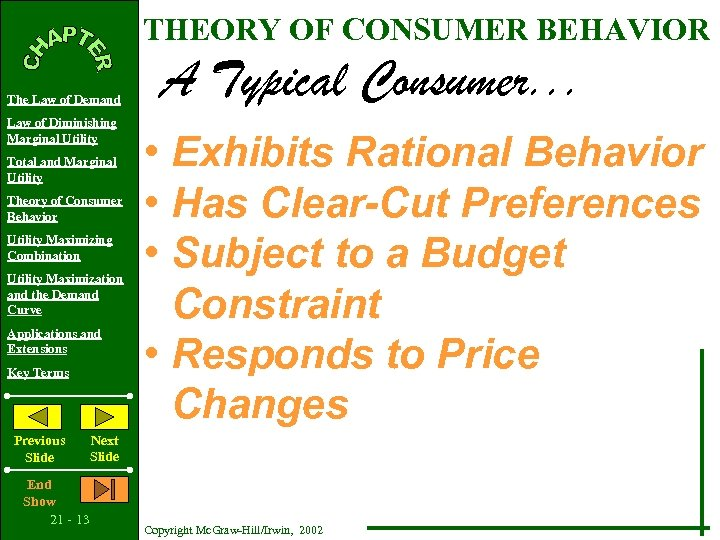 THEORY OF CONSUMER BEHAVIOR The Law of Demand Law of Diminishing Marginal Utility Total