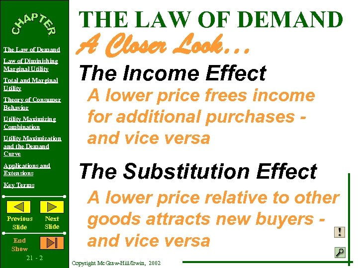 THE LAW OF DEMAND The Law of Demand Law of Diminishing Marginal Utility Total