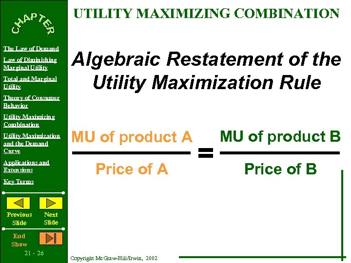 UTILITY MAXIMIZING COMBINATION The Law of Demand Law of Diminishing Marginal Utility Total and