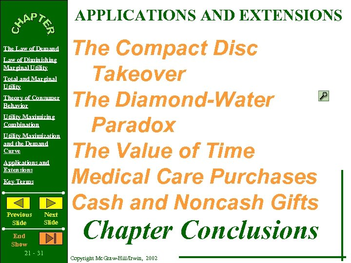 APPLICATIONS AND EXTENSIONS The Law of Demand Law of Diminishing Marginal Utility Total and