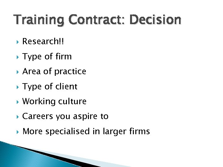 Training Contract: Decision Research!! Type of firm Area of practice Type of client Working