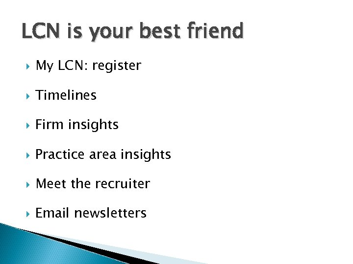 LCN is your best friend My LCN: register Timelines Firm insights Practice area insights