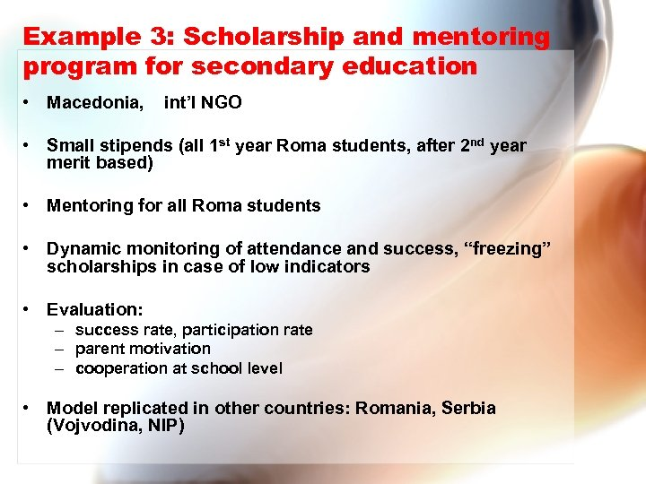Example 3: Scholarship and mentoring program for secondary education • Macedonia, int'l NGO •