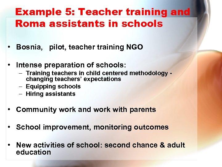 Example 5: Teacher training and Roma assistants in schools • Bosnia, pilot, teacher training
