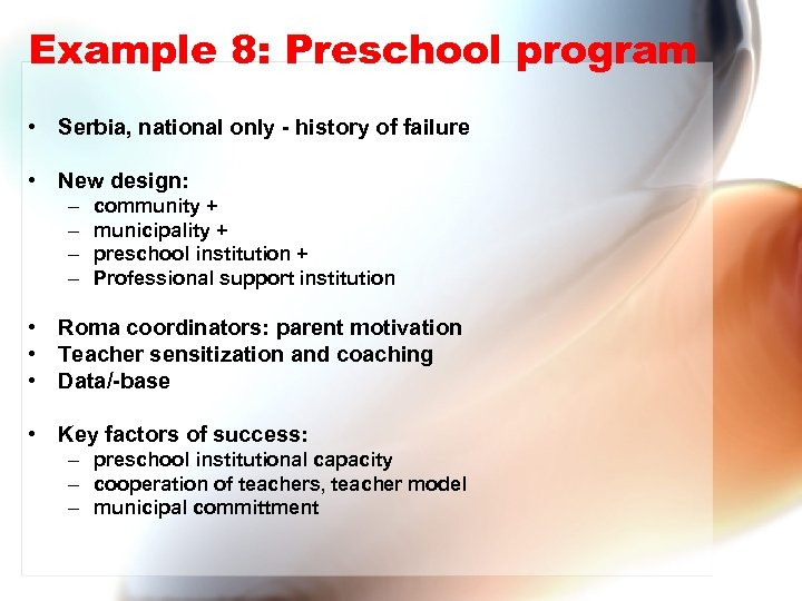 Example 8: Preschool program • Serbia, national only - history of failure • New