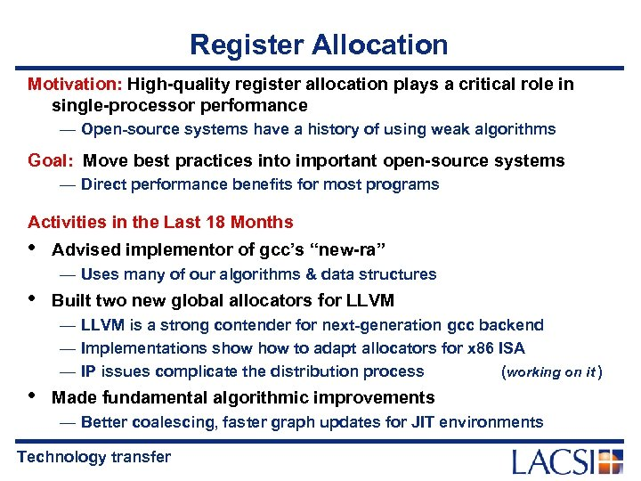 Register Allocation Motivation: High-quality register allocation plays a critical role in single-processor performance —