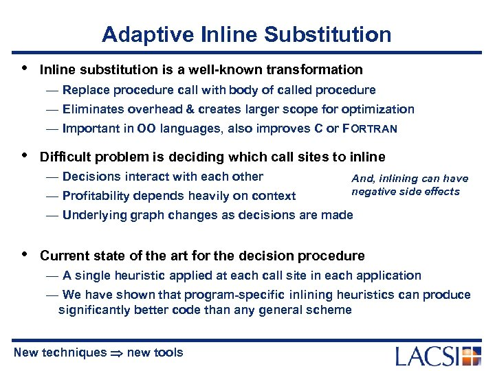 Adaptive Inline Substitution • Inline substitution is a well-known transformation — Replace procedure call