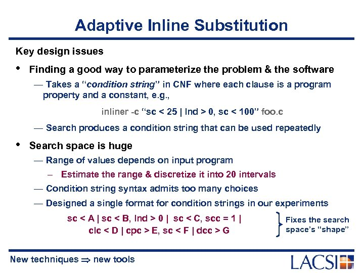 Adaptive Inline Substitution Key design issues • Finding a good way to parameterize the