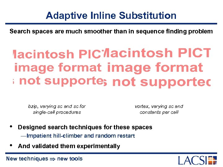 Adaptive Inline Substitution Search spaces are much smoother than in sequence finding problem bzip,