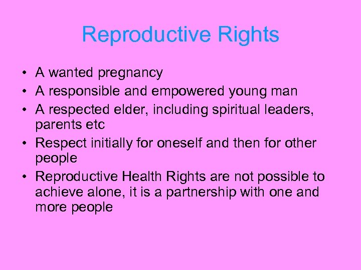 Reproductive Rights • A wanted pregnancy • A responsible and empowered young man •