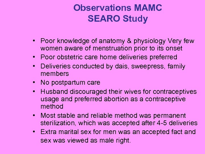 Observations MAMC SEARO Study • Poor knowledge of anatomy & physiology Very few women