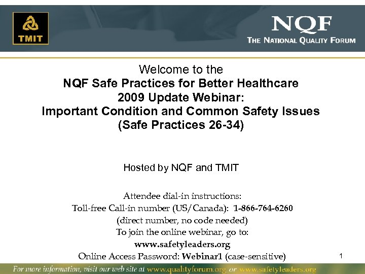 Welcome to the NQF Safe Practices for Better Healthcare 2009 Update Webinar: Important Condition