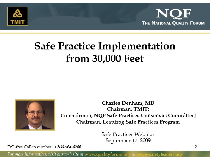 Safe Practice Implementation from 30, 000 Feet Charles Denham, MD Chairman, TMIT; Co-chairman, NQF