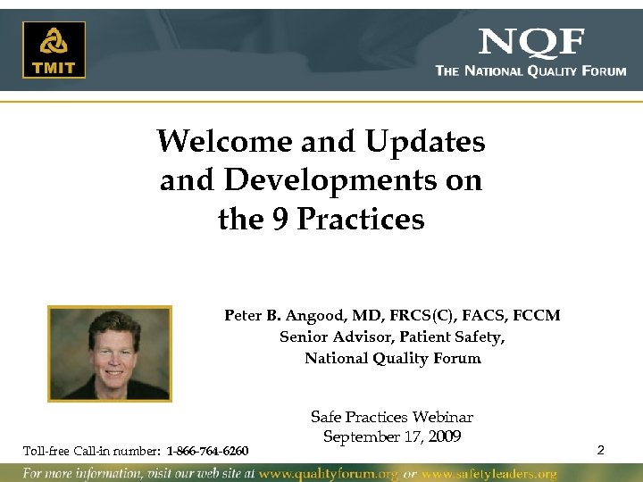 Welcome and Updates and Developments on the 9 Practices Peter B. Angood, MD, FRCS(C),
