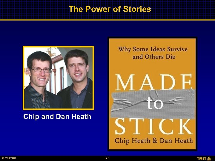 The Power of Stories Chip and Dan Heath © 2008 TMIT © 2006 HCC,