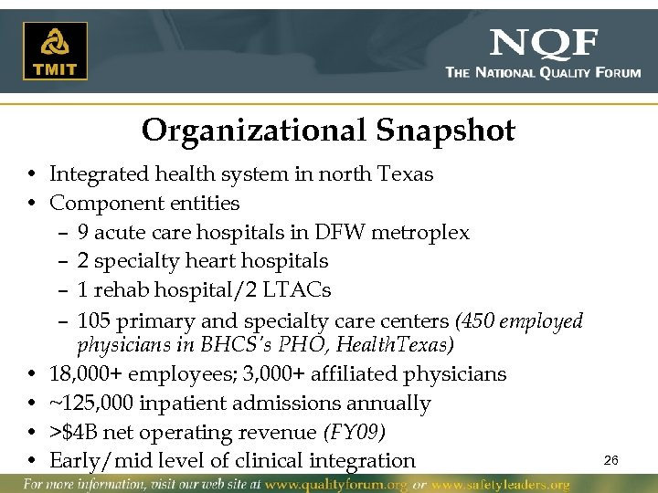 Organizational Snapshot • Integrated health system in north Texas • Component entities – 9