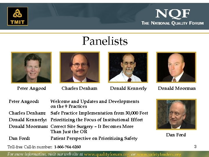 Panelists Peter Angood Charles Denham Donald Kennerly Welcome and Updates and Developments on the