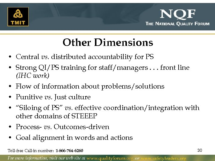 Other Dimensions • Central vs. distributed accountability for PS • Strong QI/PS training for
