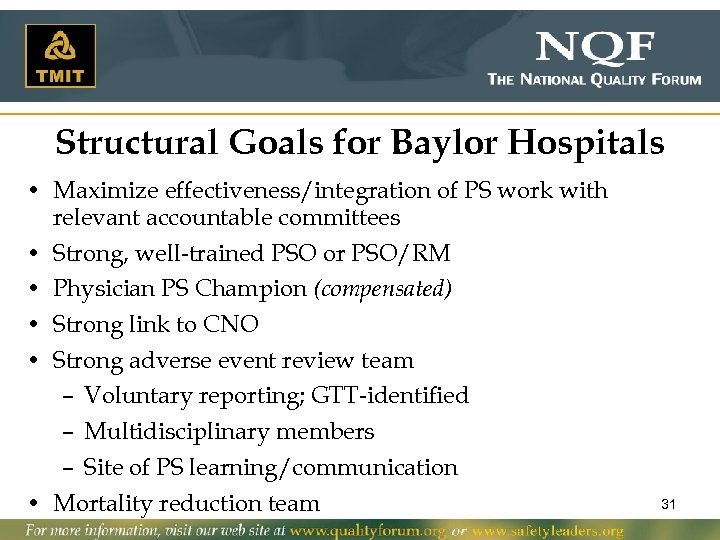 Structural Goals for Baylor Hospitals • Maximize effectiveness/integration of PS work with relevant accountable