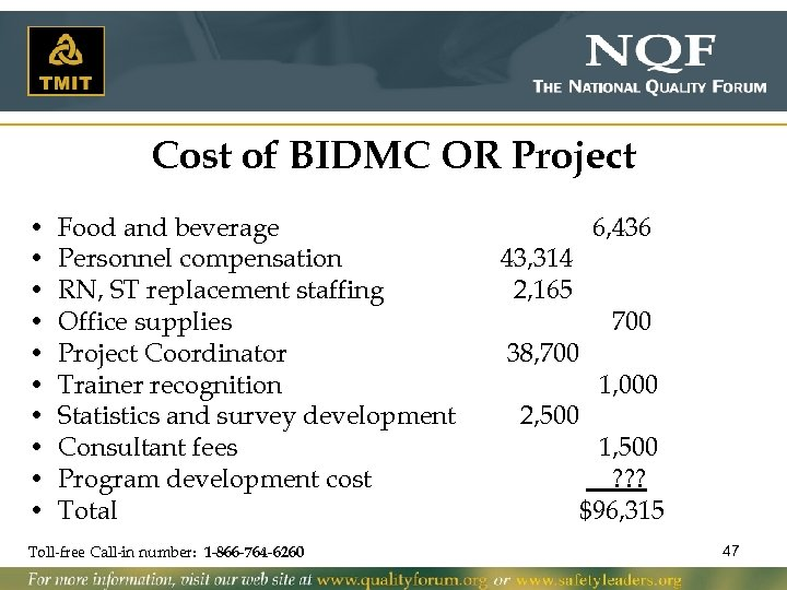 Cost of BIDMC OR Project • • • Food and beverage Personnel compensation RN,