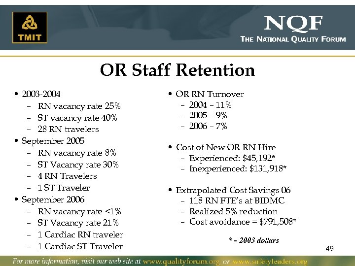 OR Staff Retention • 2003 -2004 – RN vacancy rate 25% – ST vacancy