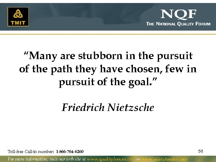 """""""Many are stubborn in the pursuit of the path they have chosen, few in"""