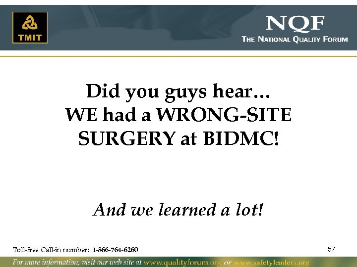 Did you guys hear… WE had a WRONG-SITE SURGERY at BIDMC! And we learned