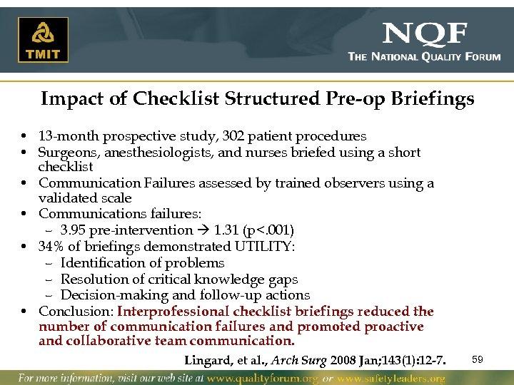 Impact of Checklist Structured Pre-op Briefings • 13 -month prospective study, 302 patient procedures