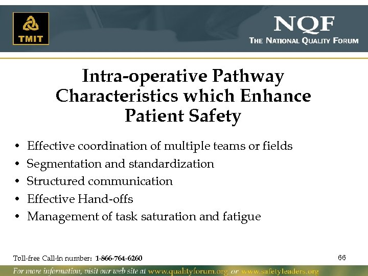 Intra-operative Pathway Characteristics which Enhance Patient Safety • • • Effective coordination of multiple