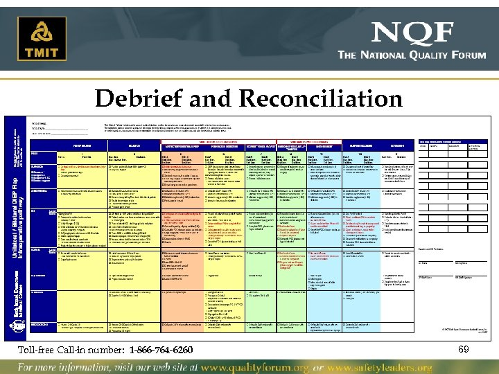Debrief and Reconciliation Toll-free Call-in number: 1 -866 -764 -6260 69