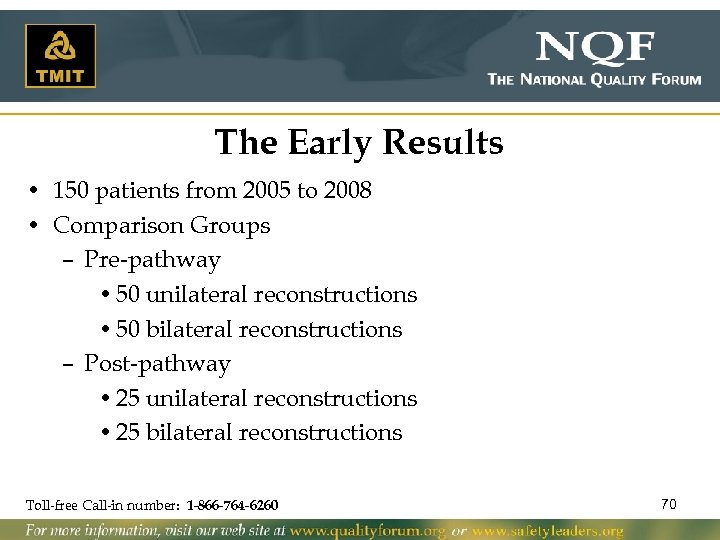 The Early Results • 150 patients from 2005 to 2008 • Comparison Groups –