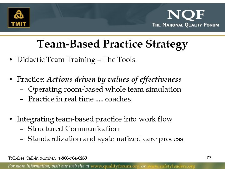 Team-Based Practice Strategy • Didactic Team Training – The Tools • Practice: Actions driven
