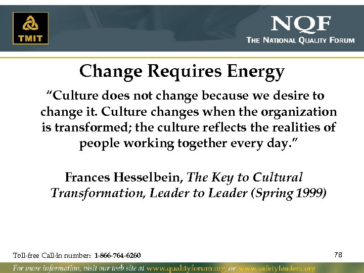 """Change Requires Energy """"Culture does not change because we desire to change it. Culture"""