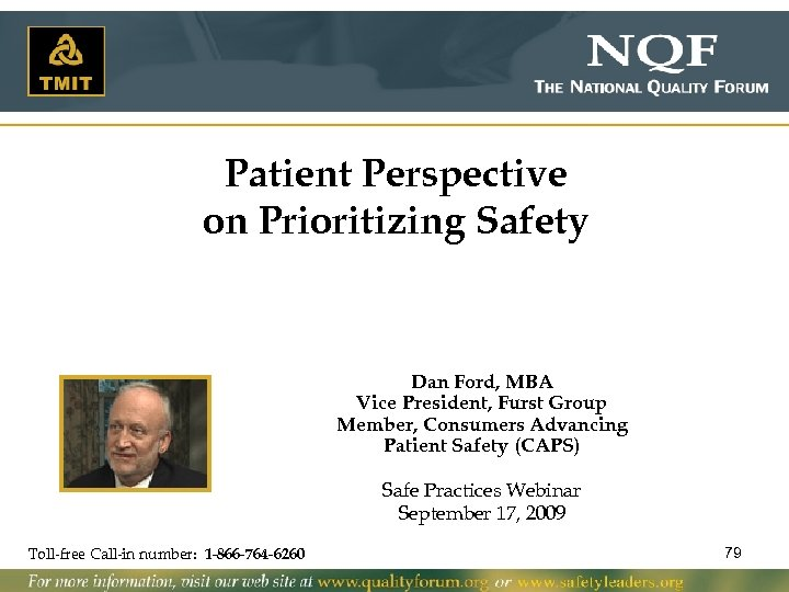 Patient Perspective on Prioritizing Safety Dan Ford, MBA Vice President, Furst Group Member, Consumers