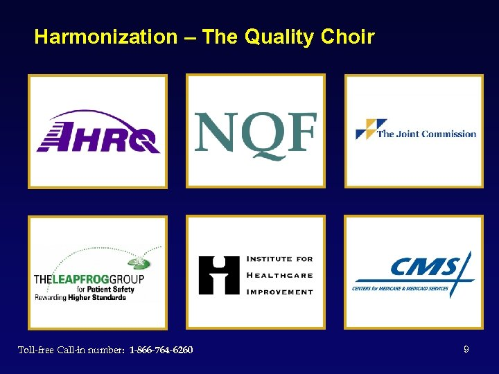 Harmonization – The Quality Choir Toll-free Call-in number: 1 -866 -764 -6260 9
