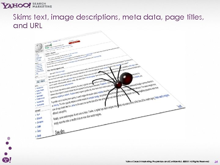 Skims text, image descriptions, meta data, page titles, and URL Yahoo! Search Marketing Proprietary