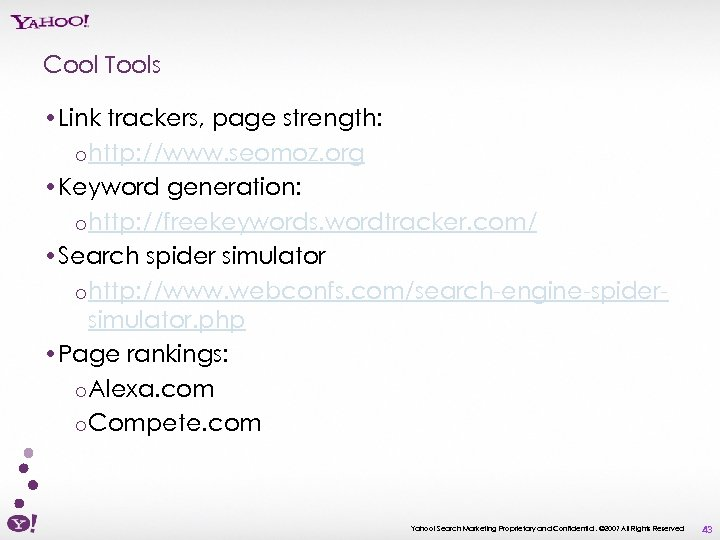 Cool Tools • Link trackers, page strength: o http: //www. seomoz. org • Keyword