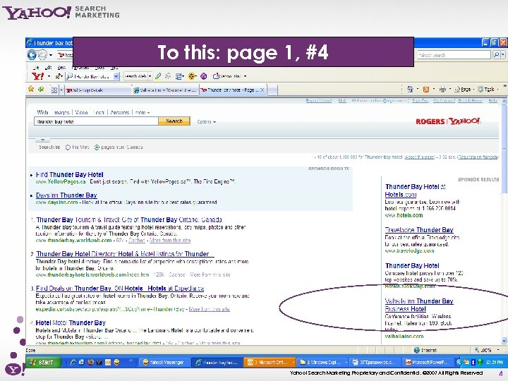 To this: page 1, #4 Yahoo! Search Marketing Proprietary and Confidential. © 2007 All
