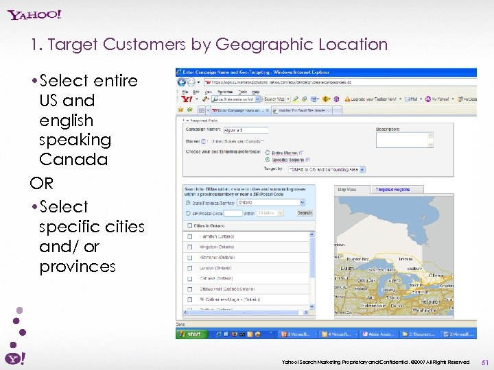 1. Target Customers by Geographic Location • Select entire US and english speaking Canada
