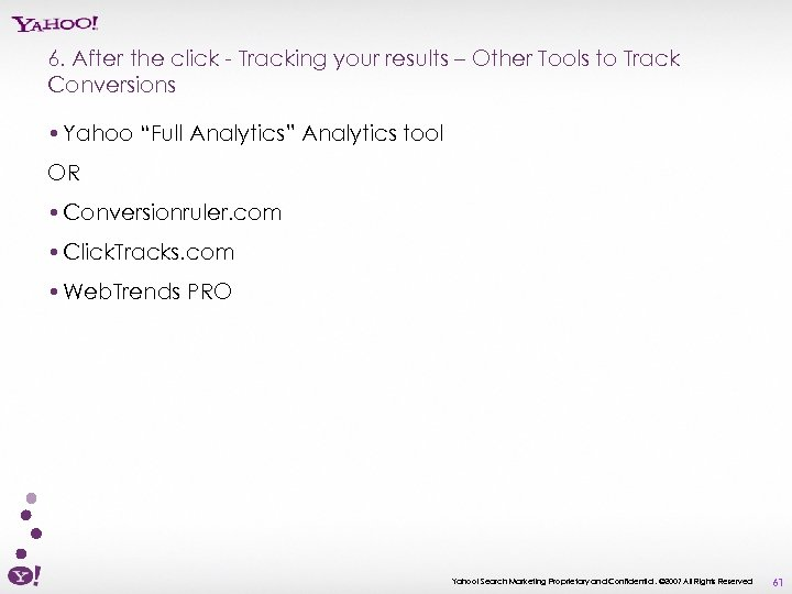 6. After the click - Tracking your results – Other Tools to Track Conversions