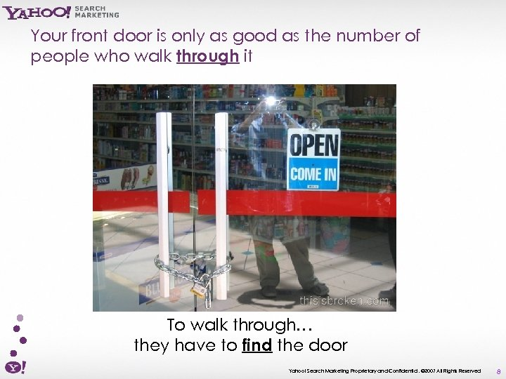 Your front door is only as good as the number of people who walk