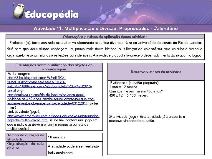 Atividade 11: Multiplicação e Divisão: Propriedades - Calendário Orientações práticas de aplicação dessa atividade