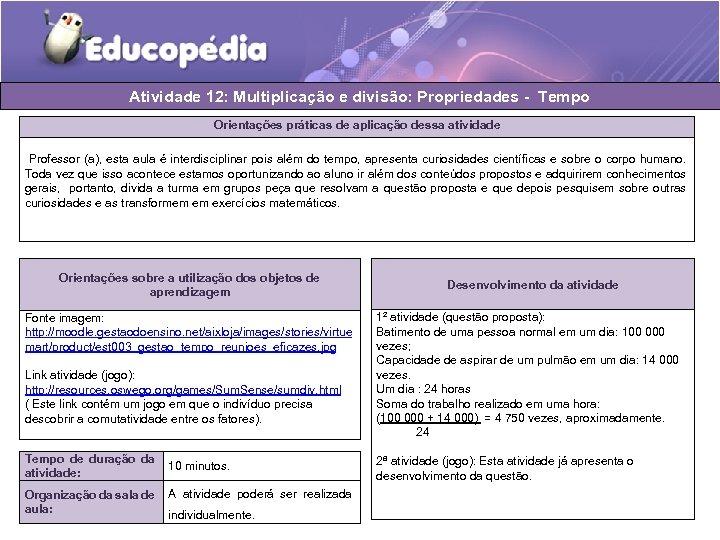 Atividade 12: Multiplicação e divisão: Propriedades - Tempo Orientações práticas de aplicação dessa atividade