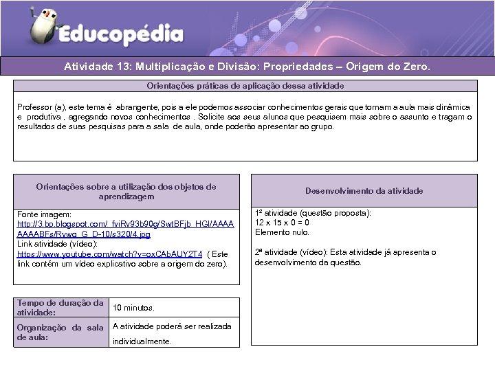 Atividade 13: Multiplicação e Divisão: Propriedades – Origem do Zero. Orientações práticas de aplicação