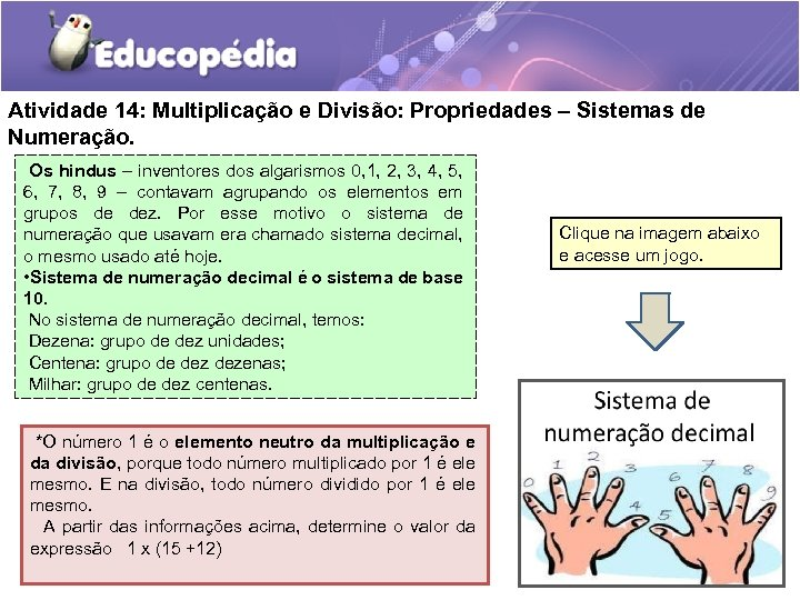 Atividade 14: Multiplicação e Divisão: Propriedades – Sistemas de Numeração. Os hindus – inventores