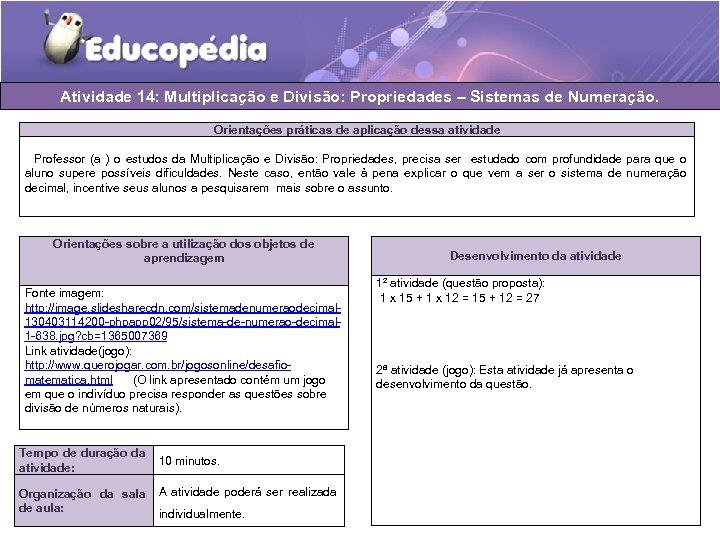 Atividade 14: Multiplicação e Divisão: Propriedades – Sistemas de Numeração. Orientações práticas de aplicação