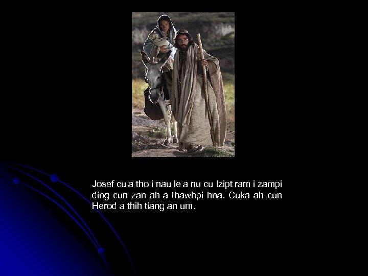 Josef cu a tho i nau le a nu cu Izipt ram i zampi