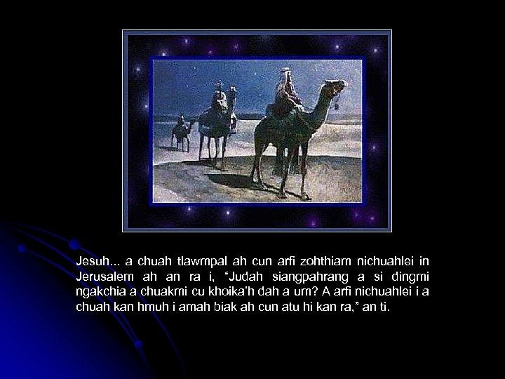 Jesuh. . . a chuah tlawmpal ah cun arfi zohthiam nichuahlei in Jerusalem ah