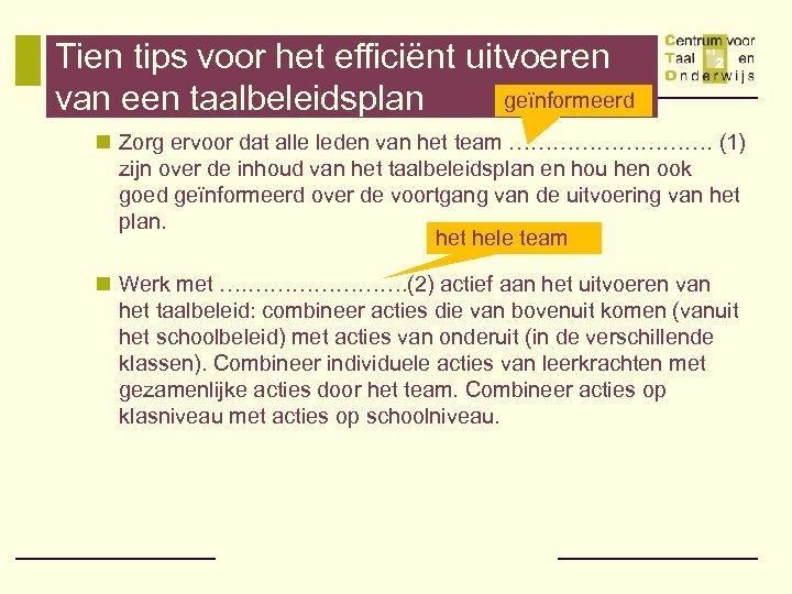 Tien tips voor het efficiënt uitvoeren geïnformeerd van een taalbeleidsplan n Zorg ervoor dat