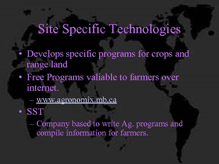 Site Specific Technologies • Develops specific programs for crops and range land • Free